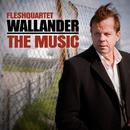 Wallander - The Music/Fleshquartet