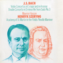 Bach, J.S.: Violin Concerto Nos. 1 & 2; Concerto for 2 Violins/Henryk Szeryng, Academy of St. Martin in the Fields, Sir Neville Marriner