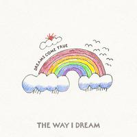 THE WAY I DREAM
