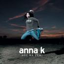 Noc na zemi/Anna K.