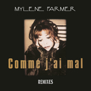 Comme j'ai mal (Remixes)/Mylène Farmer