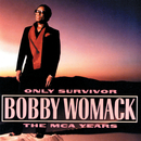 Only Survivor: The MCA Years/Bobby Womack