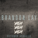 Yada Yada Yada (Stripped Acoustic)/Brandon Lay
