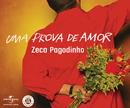 Uma Prova De Amor/Zeca Pagodinho