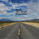 Down The Road Wherever/Mark Knopfler