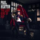 The Last King Of Pop/Paul Heaton