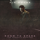 Room To Spare: The Acoustic Sessions/Kip Moore