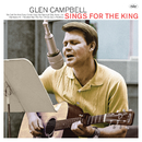 Sings For The King/Glen Campbell