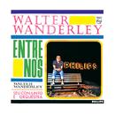 Walter Wanderley, Seu Conjunto E Orquestra - Entre Nós/Walter Wanderley