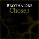 Chosen/Brotha Dre