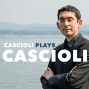 Cascioli Plays Cascioli/Gianluca Cascioli