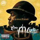 Distractions/The RH Factor