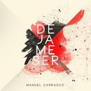 Déjame Ser/Manuel Carrasco
