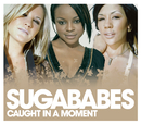 Caught In A Moment/Sugababes