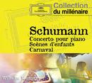 Concerto pour piano - Scènes d'enfants - Carnaval/Wilhelm Kempff