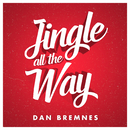 Jingle All The Way (Alternate Version)/Dan Bremnes