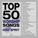 Top 50 Worship Songs - Holy Spirit/Maranatha! Music