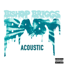 Baby (Acoustic)/Bishop Briggs