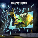 Leave Me Lonely/Hilltop Hoods