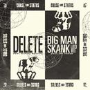 Delete / Big Man Skank (VIP)/Chase & Status