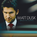Back In Town (Bonus Track Version)/Matt Dusk