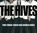 Two-Timing Touch And Broken Bones/The Hives