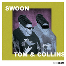 Swoon/Tom & Collins