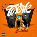 Twerk/City Girls