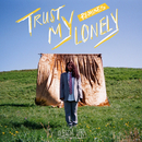 Trust My Lonely (Remixes)/Alessia Cara