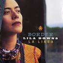 Border/Lila Downs