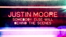 Somebody Else Will (Behind The Scenes)/Justin Moore