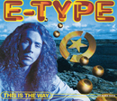 This Is The Way/E-Type