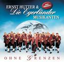 Ohne Grenzen/Ernst Hutter & Die Egerländer Musikanten
