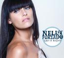 Say It Right/Nelly Furtado