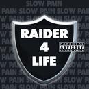 Raider 4 Life/Slow Pain