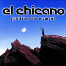 Painting The Moment/El Chicano