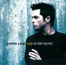 This Is Pop Music/Espen Lind