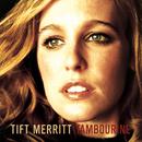 Tambourine / Bramble Rose/Tift Merritt