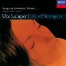 City of Strangers/Ute Lemper
