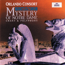 Mystery Of Notre Dame/Orlando Consort