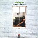 Waiting For Little Milton/Little Milton