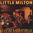 What It Is - Live At Montreux/Little Milton