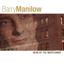 Here At The Mayflower/Barry Manilow