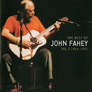 The Best Of John Fahey:  Vol. 2 1964-1983/John Fahey