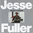 Brother Lowdown/Jesse Fuller