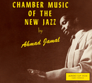 Chamber Music Of The New Jazz/Ahmad Jamal
