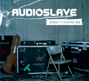Doesn't Remind Me/Audioslave