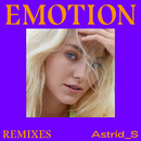 Emotion (Remixes)/Astrid S