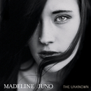 The Unknown/Madeline Juno