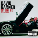 Get Like Me (feat. Chris Brown)/David Banner